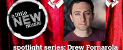 A Little New Musics Spotlight Series Presents Drew Fornarola Photo