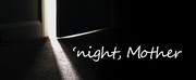KCAT Announces Cast And Crew For NIGHT, MOTHER