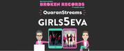 Exclusive: Ben Rimalowers Broken Records QuaranStreams Continues with GIRLS5EVA!