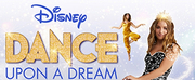 Disney Dance Upon A Dream Comes to The Oncenter Crouse Hinds Theater