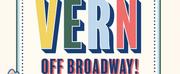 VERN: Off BroadwayExtended Until December 2022