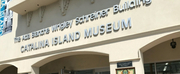 Catalina Island Museum Reopens Friday, June 12 Photo