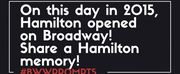BWW Prompts: Share A HAMILTON Memory! Photo