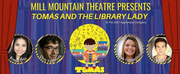 Mill Mountain Theatre Opens TOMAS AND THE LIBRARY LADY!