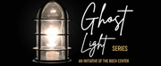 Boch Centers Ghost Light Series Set to Premiere This Friday Photo