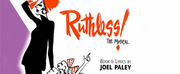 Theatre Palisades Presents RUTHLESS! THE MUSICAL