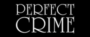 PERFECT CRIME to Reopen as First Show w/ AEA-Approved Cast in NYC Photo