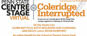Penn State Centre Stage Virtual Will Present COLERIDGE INTERRUPTED Photo
