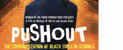 Groundbreaking Doc PUSHOUT: THE CRIMINALIZATION OF BLACK GIRLS IN SCHOOLS Makes LA Premiere