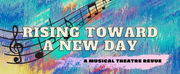 New Stage Announces Rising Toward A New Day: A Musical Theatre Revue