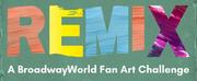 Show Us Your Creativity with BroadwayWorld Remix! Photo