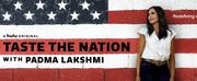 Hulus Taste The Nation With Padma Lakshmi Premieres Tomorrow Photo