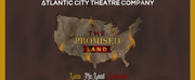 Atlantic City Theatre Company Will Present a Virtual Live Reading of THE PROMISED LAND