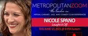 MetropolitanZoom to Present Nicole Spano Photo