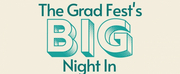 The Grad Fest BIG NIGHT IN Begins Streaming Tomorrow Photo