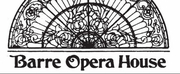 Barre Opera House Will Remain Closed Through the End of the Year Photo