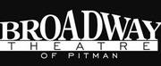The Broadway Theatre Of Pitman Announces Postponements