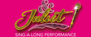 & JULIET Announces Special Sing-A-Long Performance Photo