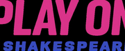 Play On Shakespeare Expands Staff With Series Of Fall 2021 Hires