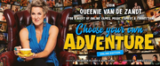 BWW REVIEW: Queenie van de Zandts CHOOSE YOUR OWN ADVENTURE – ONLINE EDITION Deliver