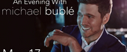 Michael Bublé Will Come to the Bon Secours Wellness Arena