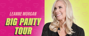 Tickets For Leanne Morgans BIG PANTY TOUR at Overture Hall to Go On Sale This Friday
