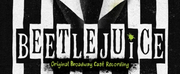 BEETLEJUICE Broadway Cast Recording Surpasses 200 Million Streams in the US and 350 Million Streams Globally