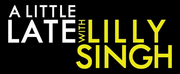 Listings for A LITTLE LATE WITH LILLY SINGH: August 27 – September 4 Photo