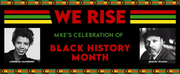 Milwaukee Repertory Theater Presents WE RISE: MKES CELEBRATION OF BLACK HISTORY MONTH Photo