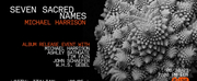 Explore Michael Harrisons Album Seven Sacred Names at Online Event Photo