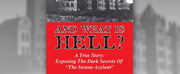 Pyramid Press Announces AND WHAT IS HELL - A True Story Of Faith And Freedom Exposing The Dark Secrets At Patton State Mental Hospital