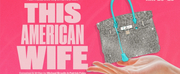 Tickets Now on Sale for THIS AMERICAN WIFE World Premiere Photo