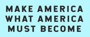 The Contemporary Arts Center Has Announced a Call for Artists for MAKE AMERICA WHAT AMERICA MUST BECOME