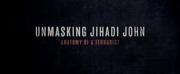 HBO to Debut Documentary UNMASKING JIHADI JOHN