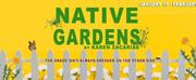 Williams Street Repertory Reschedules NATIVE GARDENS at Raue Center