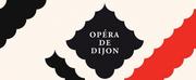 Opéra de Dijon Announces 2020-21 Season