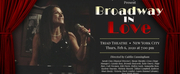 BROADWAY IN LOVE Featuring Crystal Mckinsey Will Run In New York On February 6 At The Triad Theater