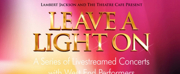 LEAVE A LIGHT ON to Return With 70 Performances Being Re-streamed Photo