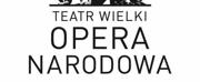 Teatr Wielki - Opera Narodowa Annoucnes Event Cancellations Through May 3 Photo