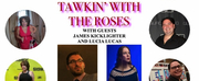 VIDEO: James Kicklighter and Lucia Lucas Join TAWKIN WITH THE ROSES Photo