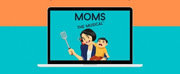 MOMS: THE MUSICAL Partners With Broadway On Demand For Virtual Concert Photo