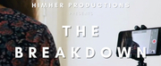 Upcoming Comedy Web Series THE BREAKDOWN Shows Hilarious And Painful Side Of Self-Taped Au Photo