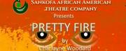 BWW Review: PRETTY FIRE at Sankofa African American Theatre Company