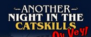 ANOTHER NIGHT IN THE CATSKILLS Comes to El Portal Theatre