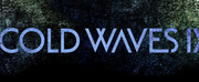 COLD WAVES IX Returns September 24-26 Photo