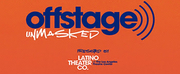 Listen: Latino Theater Company Releases OFFSTAGE/UNMASKED Podcast Photo