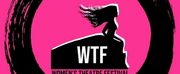 Womens Theatre Festival Calls for Applications for WTFRINGE LAB 21 Photo