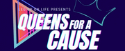Leg Up On Life QUEENS FOR A CAUSE Will Return April 19th Photo