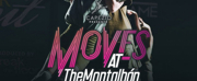 MOVES AT THE MONTALBAN Begins January 15