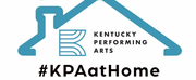 Kentucky Performing Arts and Brown-Forman Launch #KPAatHOME